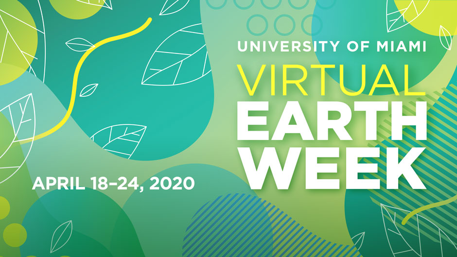 During this year's Earth Day celebration, University of Miami climate change proponents invite the community to virtually tune in to timely conversations that explore the future of the planet.