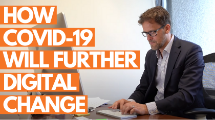 How COVID-19 Will Further Digital Transformation