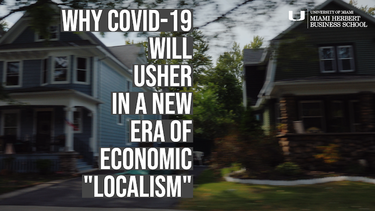 "Why COVID-19 Will Usher In A New Era Of Economic ""Localism"""